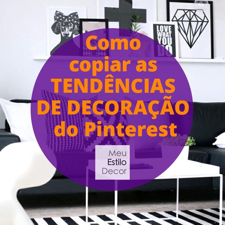 como-copiar-tendencias-decoracao-pinterest_capa