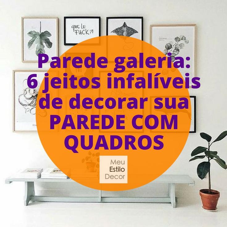 parede-galeria-decorar-parede-com-quadros