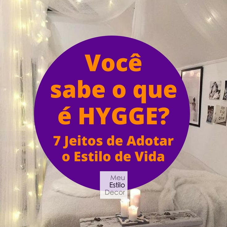 O que é hygge: 7 jeitos de adotar o estilo de vida