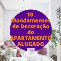 10 Mandamentos de Decoração do Apartamento Alugado