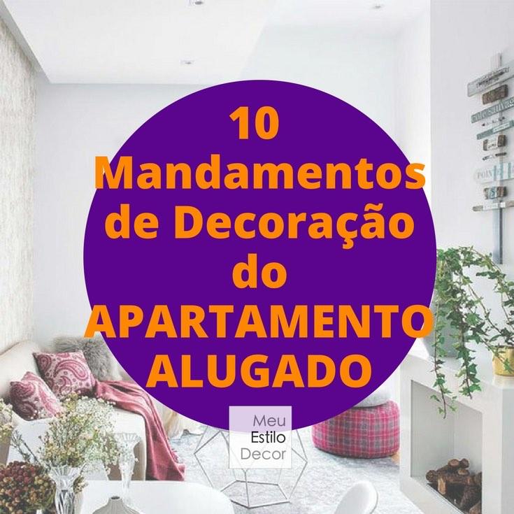 10 Mandamentos de Decoraç u00e3o do Apartamento Alugado u2022 MeuEstiloDecor