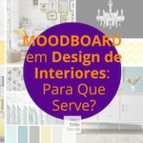 Moodboard em Design de Interiores: Para Que Serve?