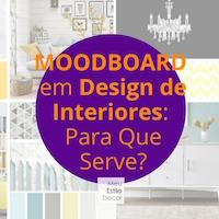 Moodboard em Design de Interiores: Para Que Serve?