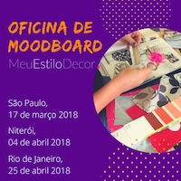 Oficina de Moodboard MeuEstiloDecor SP – Março 2018