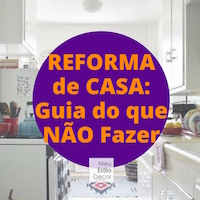 Reforma de Casa: Guia do que NÃO Fazer