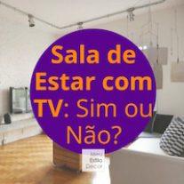 Sala de Estar com TV: Sim ou Não?