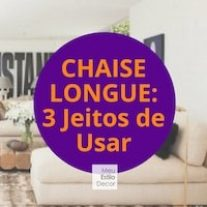 Chaise Longue: 3 Jeitos de Usar