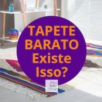 Tapete Barato: Existe Isso?