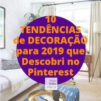 10 Tendências de Decoração para 2019 que Descobri no Pinterest