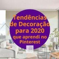 Tendências de Decoração 2020 que Descobri no Pinterest
