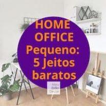 Home Office Pequeno: 5 jeitos baratos