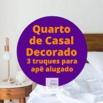 Quarto de Casal Decorado: 3 truques para apartamento alugado