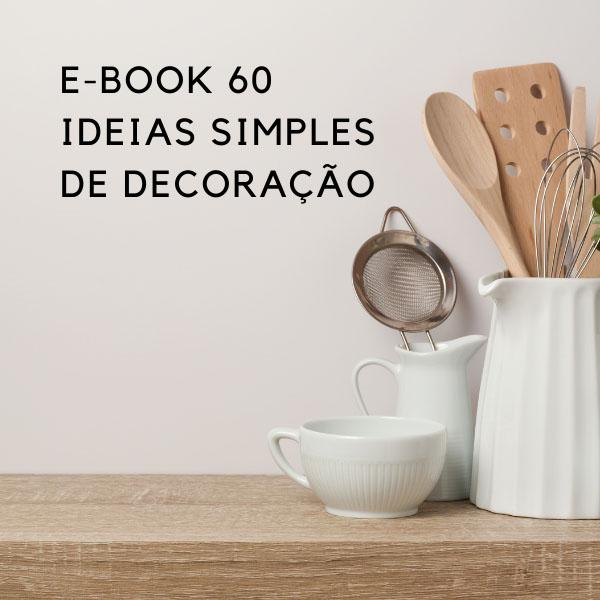 ebook 60 ideias simples de decoração